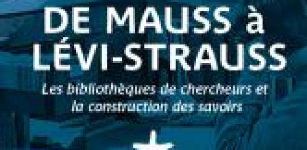 21 et 22 février – Journées d'études » De Mauss à Lévi-Strauss : les bibliothèques de chercheurs et la construction des savoirs (19e-20e siècles)»