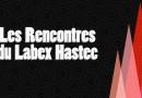 23 et 24 octobre – 6es Rencontres du LabEx Hastec
