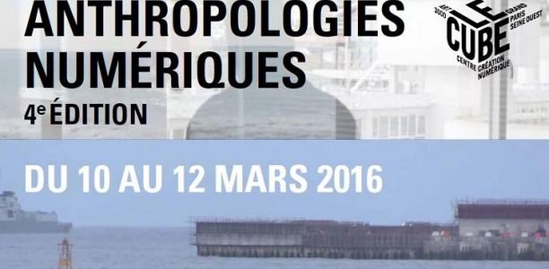 10 au 12 mars – Rencontre et débat : ANTHROPOLOGIES NUMÉRIQUES – 4è Edition