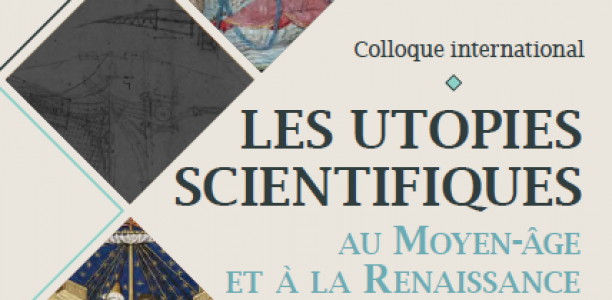 6 au 8 novembre – colloque international : Les Utopies scientifique au Moyen-âge et à la Renaissance