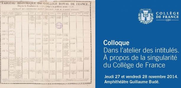 27 et 28 novembre – Colloque Dans l'atelier des intitulés. À propos de la singularité du Collège de France