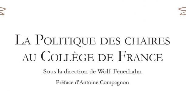 Nouvelle publication – «La politique des chaires au Collège de France»