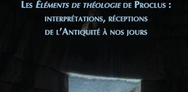 24 au 26 mai – « Les Eléments de théologie de Proclus : interprétations, réceptions de l'Antiquité à nos jours » colloque