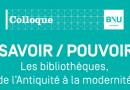 11 au 13 mai – Colloque – «Savoir / Pouvoir, Les bibliothèques, de l'Antiquité à la modernité»
