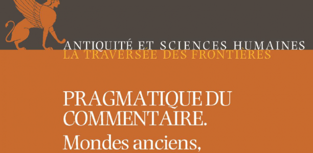 Nouvelle publication – « Pragmatique du commentaire. Mondes anciens, mondes lointains»